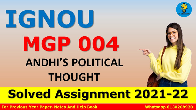 MGP 004 GANDHI'S POLITICAL THOUGHT Solved Assignment 2021-22