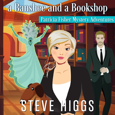 Audiobook cover. Blonde woman in a dark suit stands in a bookshop with her dachshund. She is flanked by a man in a dark suit and a screaming banshee. A Banshee and a Bookshop. Patricia Fisher Mysteries. Steve Higgs. Narrated by Maryanne M. Wells.