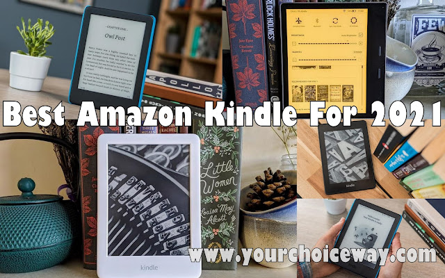 Best Amazon Kindle For 2021 - Your Choice Way