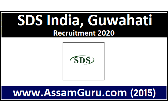 SDS India, Guwahati Job 2020