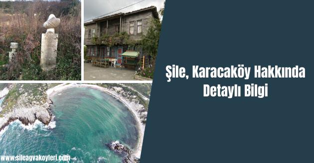 Şile, Karacaköy Hakkında Detaylı Bilgi