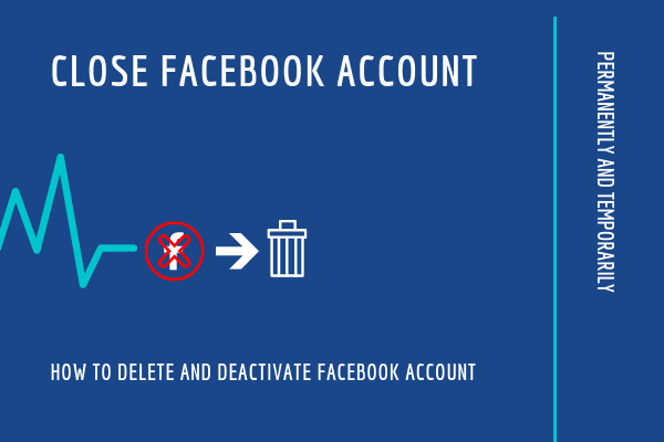 Facebook Close Account<br/>