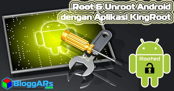Cara Root dan Unroot Android dengan Aplikasi KingRoot