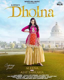 Dholna Song Lyrics in English - Aleena Rehan Ft. Ajay Sarkaria