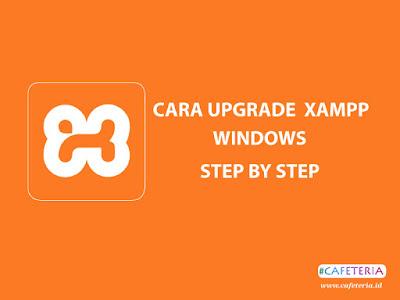 Cara Upgrade XAMPP Windows Step By Step