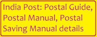 India Post: Postal Guide, Postal Manual, Postal Saving Manual details