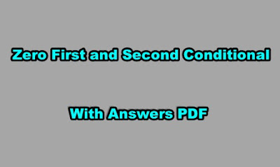 Zero First and Second Conditional Exercises PDF With Answers.