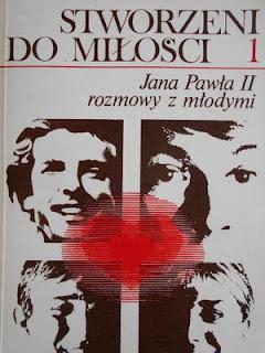 Stworzeni do miłości Jana Pawła II