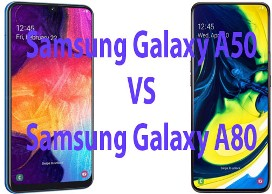 Perbandingan Samsung Galaxy A50 VS Samsung Galaxy A80 : Pilih yang Mana?