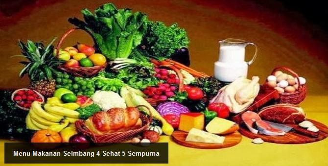 Makanan Sehat Seimbang 4 Sehat 5 Sempurna Makanan Sehat Yang Baik Dan Buruk Untuk Tubuh