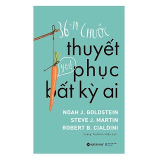 Cách Để Bạn Thu Hút Mọi Người, Lay Chuyển Và Biến Những Người Chưa Theo Hoặc Phản Đối Thành Người Ủng Hộ Mình: 36 + 14 Chước Thuyết Phục Bất Kỳ Ai ebook PDF EPUB AWZ3 PRC MOBI