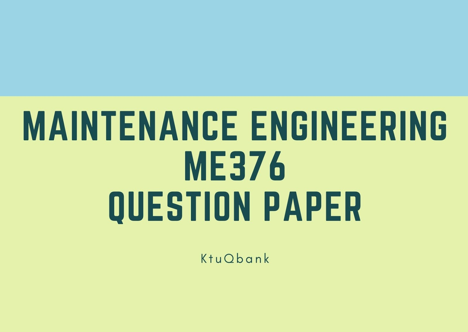Maintenance Engineering | ME376 | Question Papers (2015 batch)