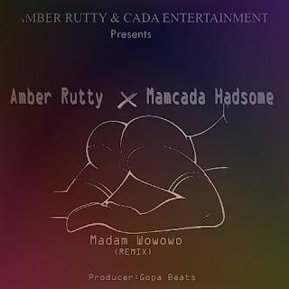 Audio | Amber Rutty X Mamcada Hadsome – Madam Wowo Remix | Download Mp3