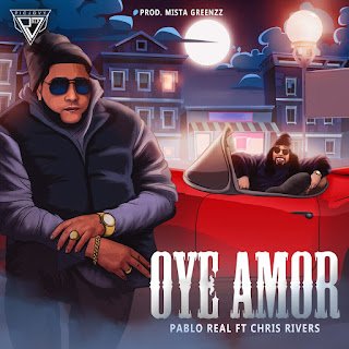 160576537 189487572670463 7975383826243029753 n - Oye Amor - Pablo Real Ft Chris Rivers Prod By Mista Greenzz