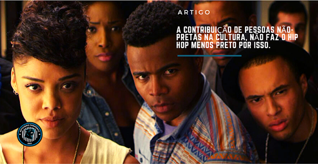 A contribuição de pessoas não-pretas na cultura, não faz o Hip Hop menos preto por isso.