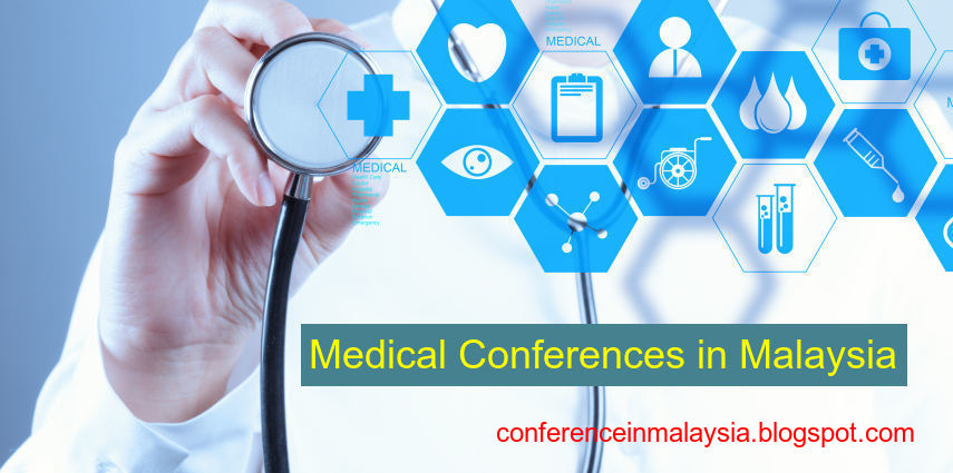 List of Medical Conferences in Malaysia 2018