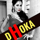 DHOKA webseries  & More