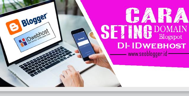 Custom Domain Blogspot Ke IDwebhost