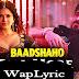 Piya More Song Lyrics | Sunny Leone | Baadshaho 2017