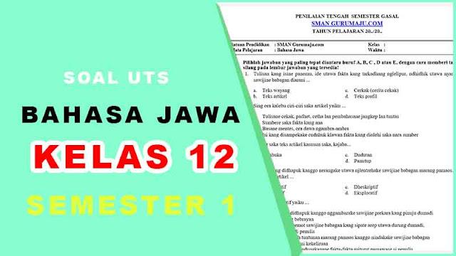 Soal UTS Bahasa Jawa Kelas 12 Semester 1 dan Kunci Jawaban