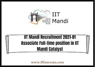 IIT Mandi Recruitment 2021-01 Associate Full-time position in IIT Mandi Catalyst