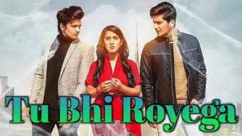 Tu Bhi Royega Lyrics & Meaning - Jyotica Tangri   Vishal, Sameeksha & Bhavin