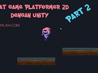 Cara Terbaru Membuat Game 2D Platformer Sederhana dengan Unity PART 2