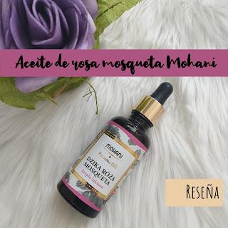 Aceite de rosa mosqueta MOHANI- Reseña