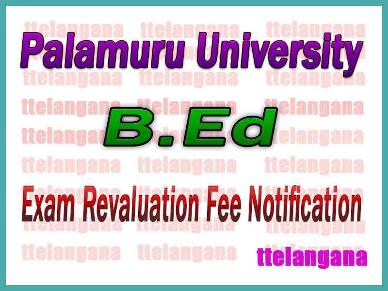 Palamuru University B Ed Exam Revaluation Fee Notification