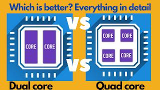 Dual-core vs Quad-core processor