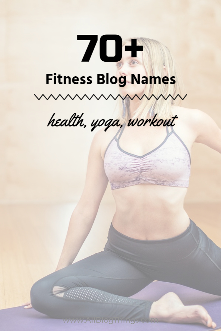 60+ Unique Blog Names for Health, Yoga, Workout & Fitness Niches