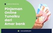 Pinjaman Online Tunaiku dari Amar bank
