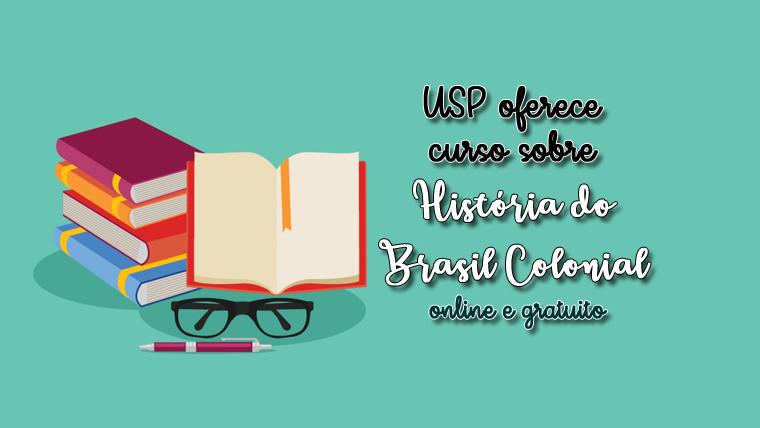 USP oferece curso ONLINE e GRATUITO sobre História do Brasil Colonial