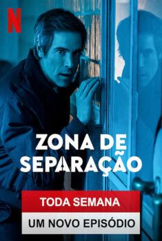 Zona de Separação 1ª Temporada Torrent – WEB-DL 720p Dual Áudio