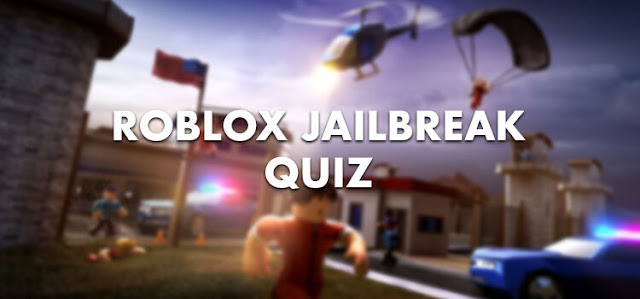 Roblox Jailbreak Quiz