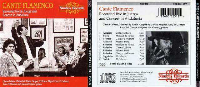 """GASPAR DE UTRERA, MIGUEL EL FUNI, MANUEL DE PAULA, CHANO LOBATO; PACO Y JUAN DEL GASTOR """"CANTE FLAMENCO"""" RECORDEDLIVE I JUERGA AND CONCERT IN ANDALUCÍA CD 1990 NIMBUS RECORDS"""