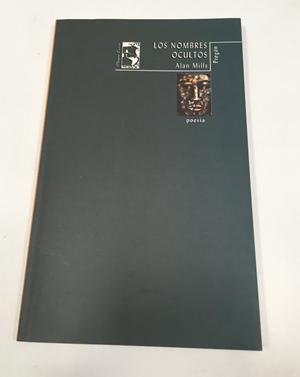 Los Nombres Ocultos de Alan Mills (Editorial Magna Terra, 2002).