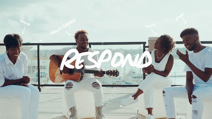Respond - Travis Greene x Trinity Anderson x D'Nar Young x Taylor Poole