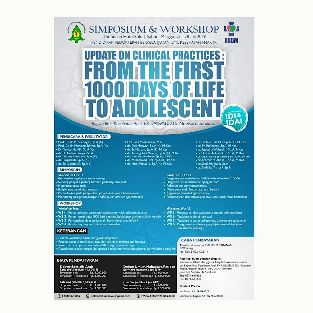 "UPDATE ON CLINICAL PRACTICES: FROM THE FIRST 1000 DAYS OF LIFE TO ADOLESCENT""*    📅 Sabtu-Minggu, 27-28 Juli 2019  Di The Sunan Hotel Solo"