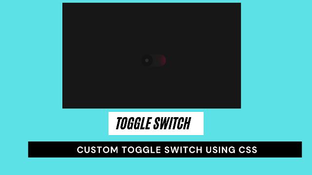 custom toggle switch using css | toggle switch using css