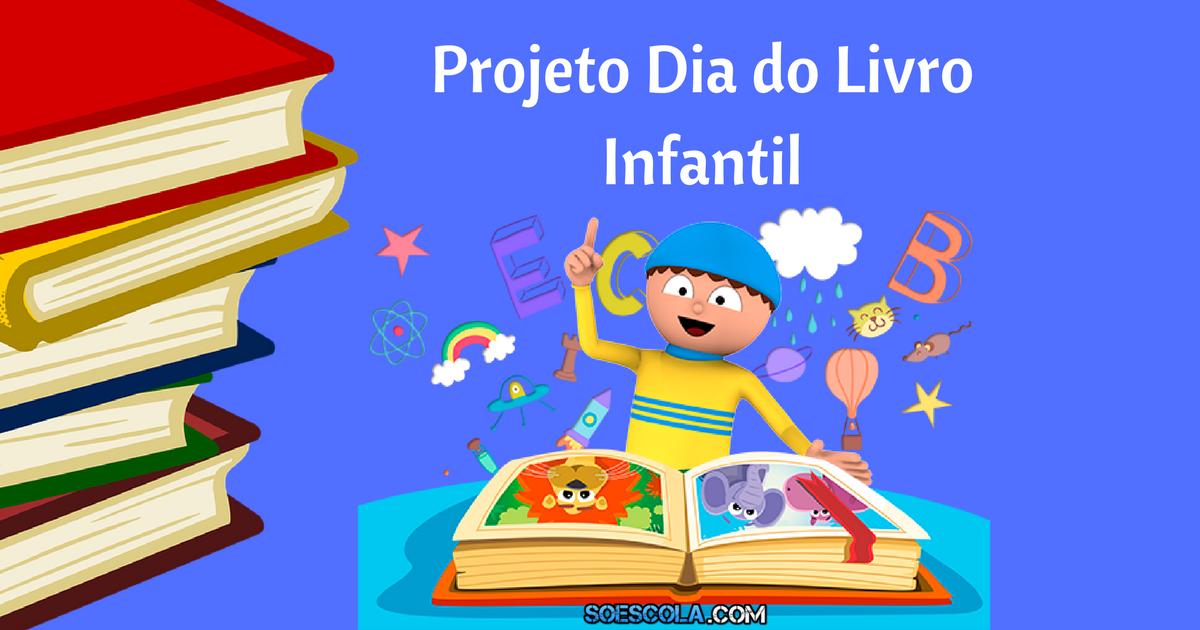 Projeto Para O Dia Do Livro Infantil Só Escola