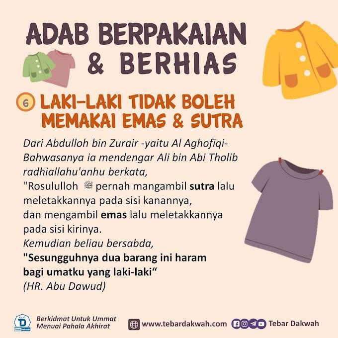 ADAB BERPAKAIAN & BERHIAS | 6. LAKI-LAKI TIDAK BOLEH MEMAKAI EMAS & SUTRA