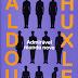 Oh! Ford. 10 Considerações sobre Admirável Mundo Novo, de Aldous Huxley