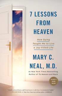 7 Lessons from Heaven: How Dying Taught Me to Live a Joy-Filled Life. Mary C. Neal, M.D.