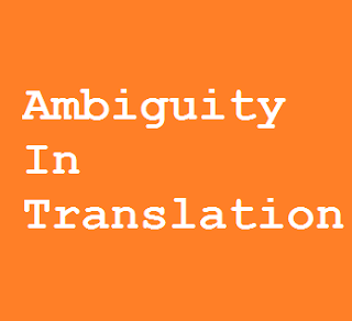3 Types of Ambiguity In Translation and Ways to Handle the Issue