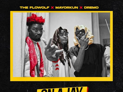 MUSIC: The Flowolf – On A Jay ft. Mayorkun, Dremo