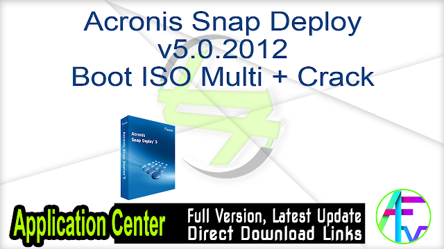 Acronis Snap Deploy v5.0.2012-Boot ISO Multi + Crack