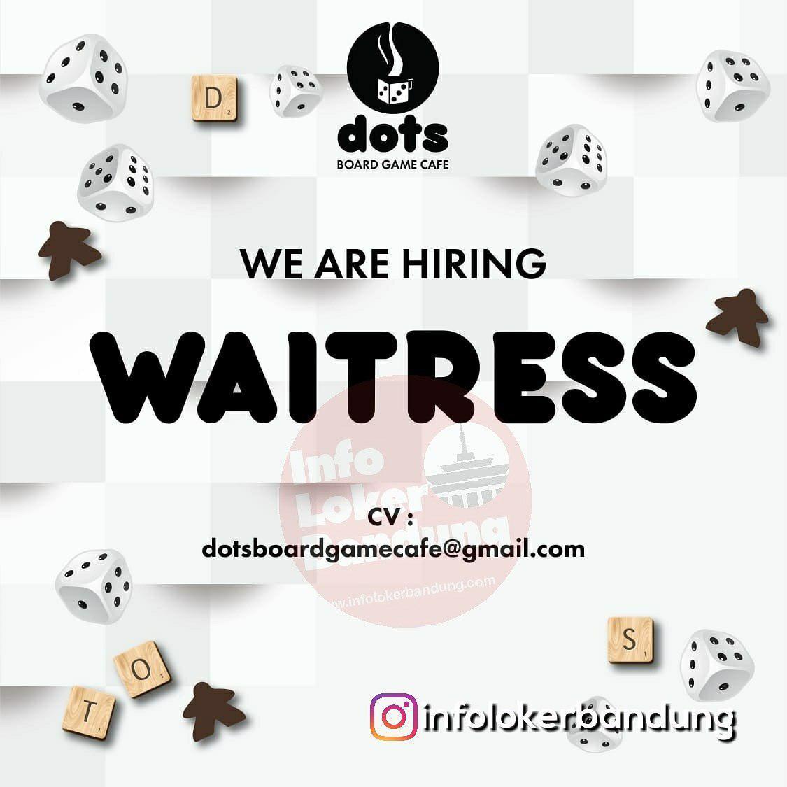 Lowongan Kerja Waitress Dots Board Cafe Bandung Januari 2019