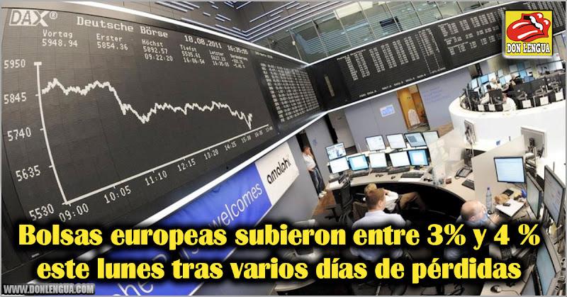 Bolsas europeas subieron entre 3% y 4 % este lunes tras varios días de pérdidas
