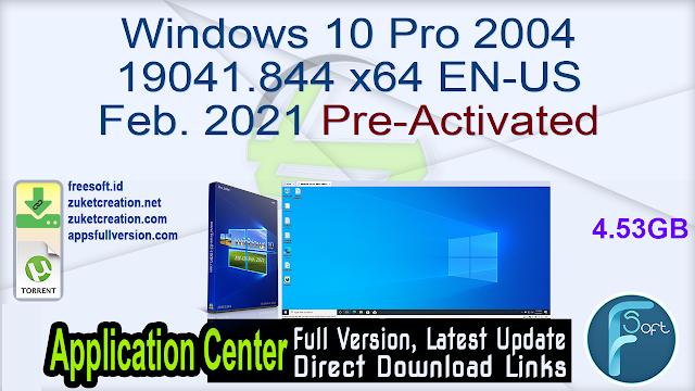 Windows 10 Pro 2004 19041.844 x64 EN-US Feb. 2021 Pre-Activated